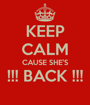 keep-calm-cause-she-s-back-RES